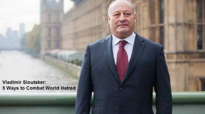 Vladimir Sloutsker 5 Ways to Combat World Hatred