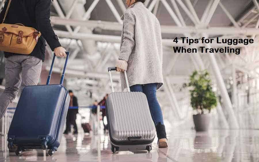 4 Tips for Luggage When Traveling
