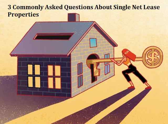 3 Commonly Asked Questions About Single Net Lease Properties