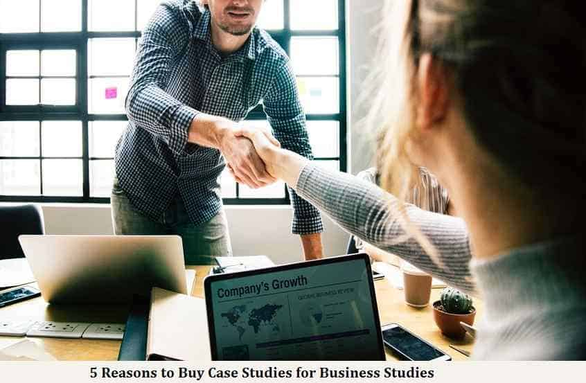 5 Reasons to Buy Case Studies for Business Studies