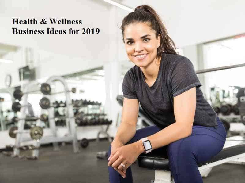 Health & Wellness Business Ideas for 2019