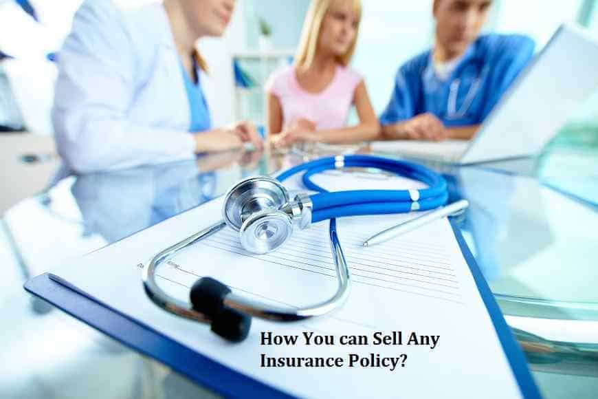 How You can Sell Any Insurance Policy