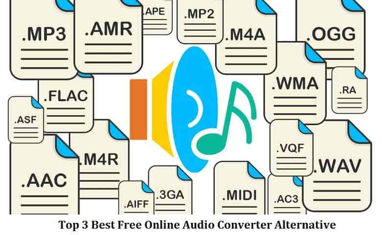 Top 3 Best Free Online Audio Converter Alternative