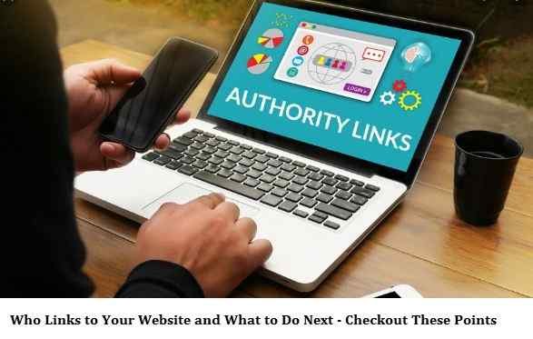 Who Links to Your Website and What to Do Next - Checkout These Points