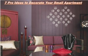 7 Pro Ideas to Decorate Your Small Apartment