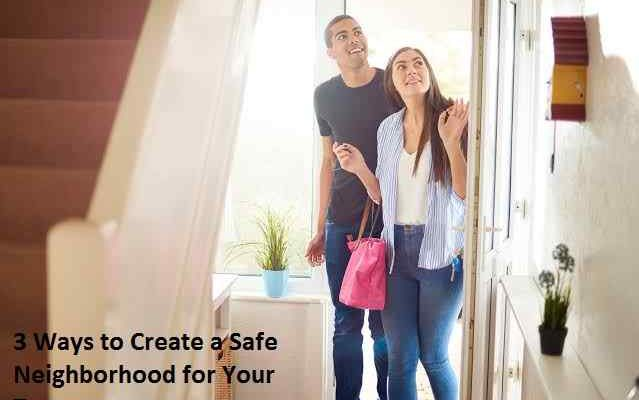 3 Ways to Create a Safe Neighborhood for Your Tenants