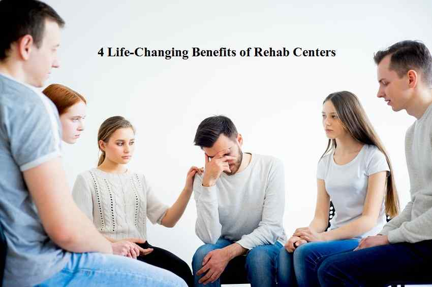 4 Life-Changing Benefits of Rehab Centers