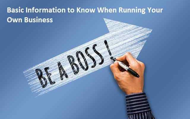 Basic Information to Know When Running Your Own Business