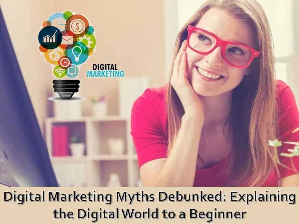 Digital Marketing Myths Debunked