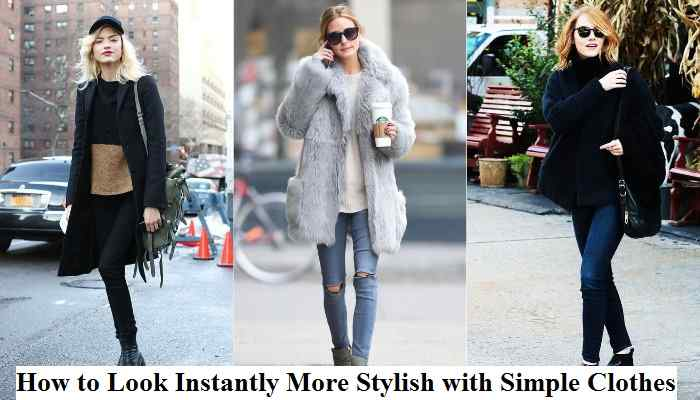 How to Look Instantly More Stylish with Simple Clothes