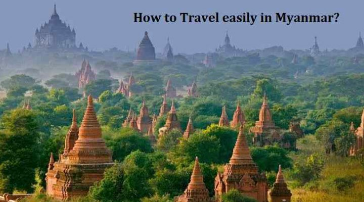 How to travel easily in Myanmar