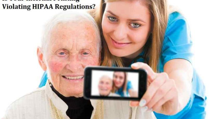 Is Your Internal Printing Violating HIPAA Regulations