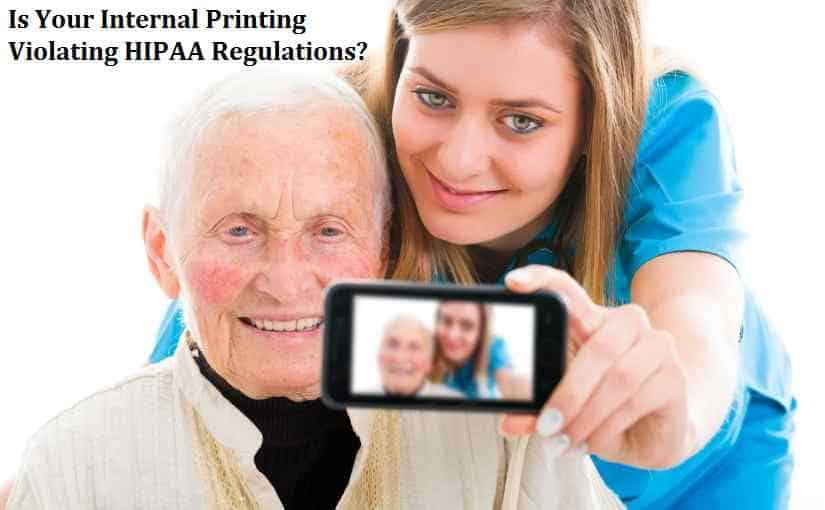 Is Your Internal Printing Violating HIPAA Regulations