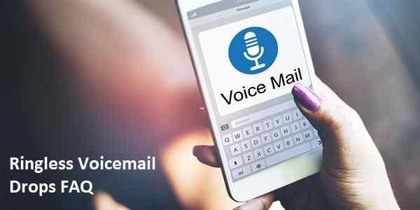 Ringless Voicemail Drops FAQ