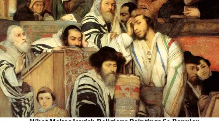 What Makes Jewish Religious Paintings So Popular