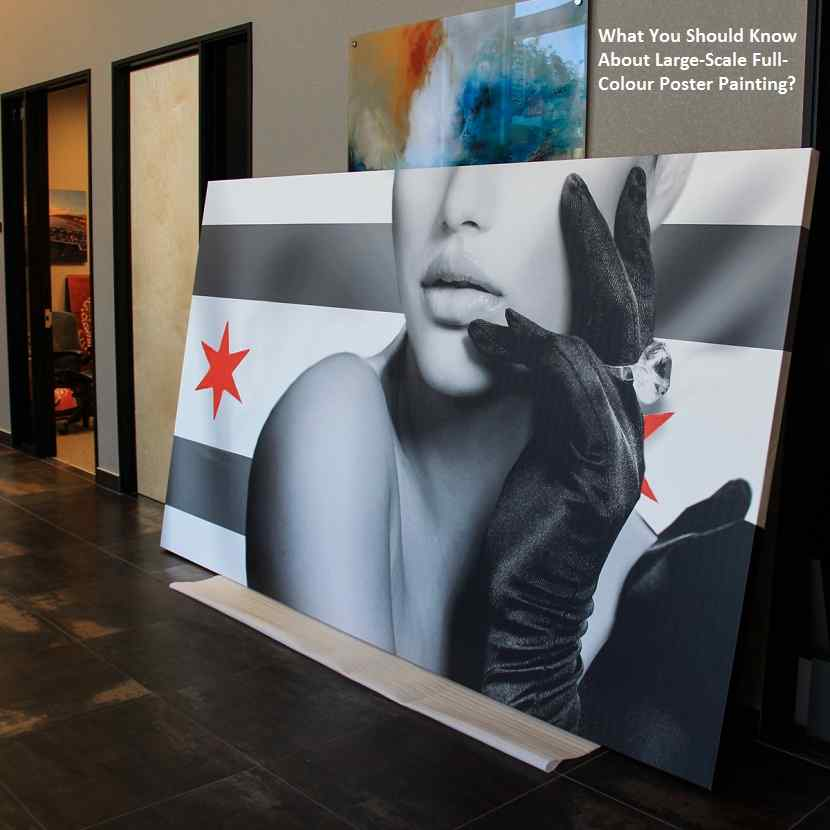 What You Should Know About Large-Scale Full-Colour Poster Painting