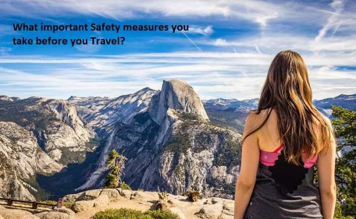 What important Safety measures you take before you Travel
