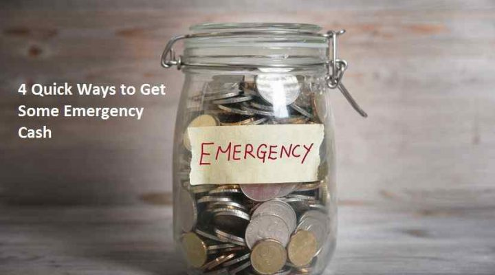 4 Quick Ways to Get Some Emergency Cash
