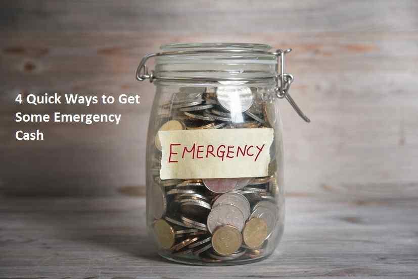 4 Quick Ways to Get Some Emergency Cash