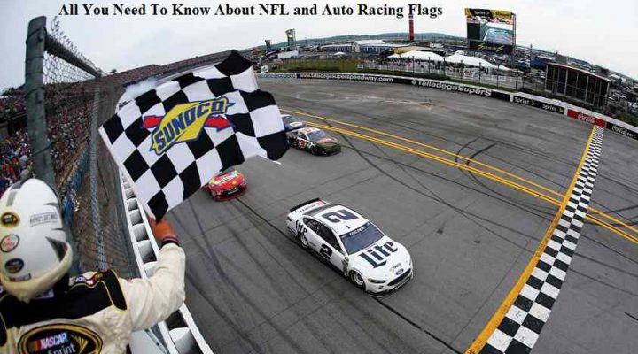 All You Need To Know About NFL and Auto Racing Flags