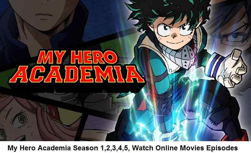 My Hero Academia Season 1,2,3,4,5, Watch Online Movies Episodes