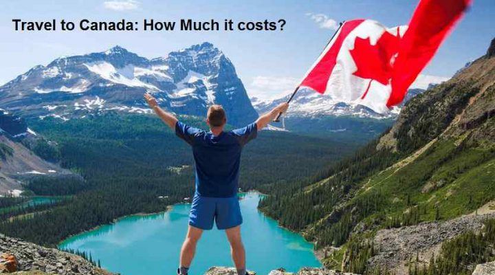Travel to Canada How Much it costs