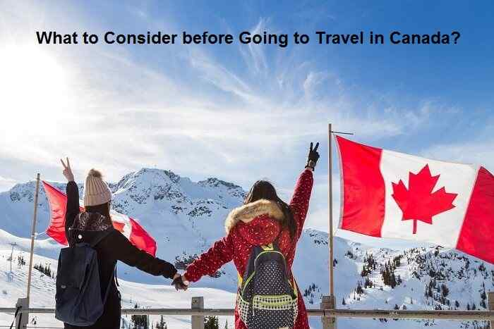 What to Consider before Going to Travel in Canada