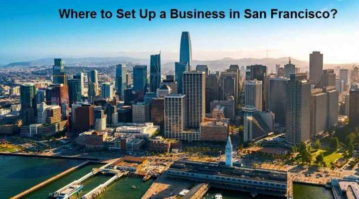 Where to Set Up a Business in San Francisco