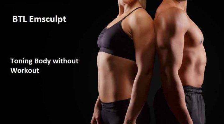 BTL Emsculpt - Toning Body without Workout