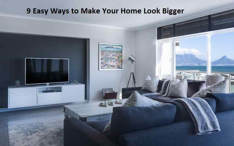 9 Easy Ways to Make Your Home Look Bigger