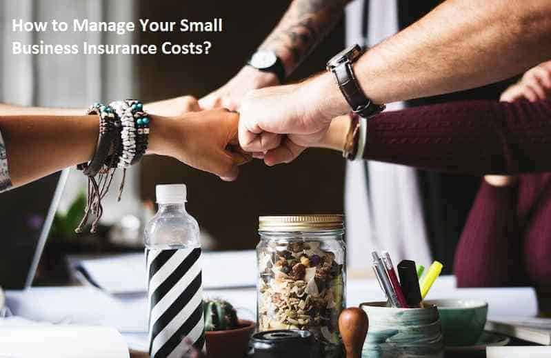 How to Manage Your Small Business Insurance Costs