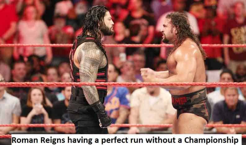 Roman Reigns having a perfect run without a Championship