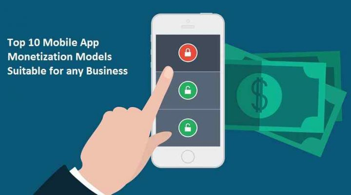 Top 10 Mobile App Monetization Models Suitable for any Business