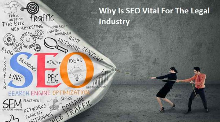 Why Is SEO Vital For The Legal Industry