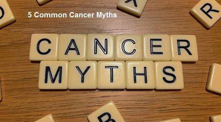 5 Common Cancer Myths