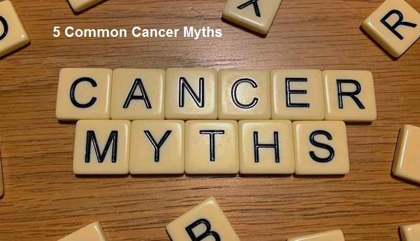 5 Common Cancer Myths