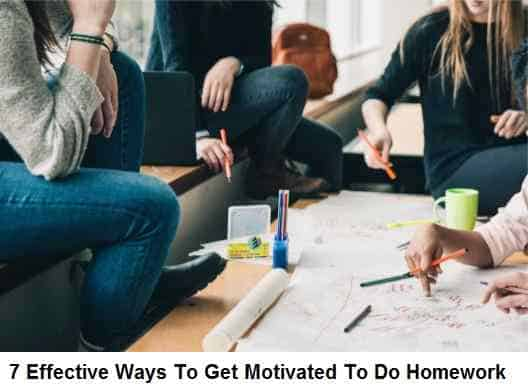 7 Effective Ways To Get Motivated To Do Homework
