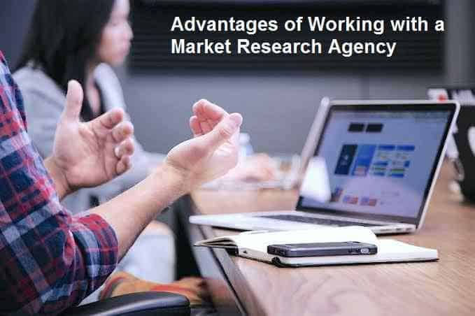 Advantages of Working with a Market Research Agency