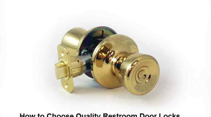 How to Choose Quality Restroom Door Locks