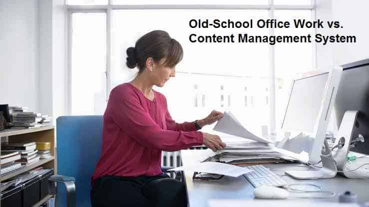 Old-School Office Work vs. Content Management System