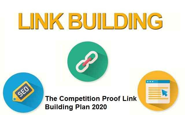 The Competition Proof Link Building Plan 2020