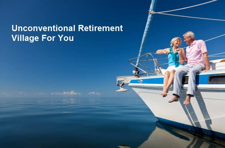 Unconventional Retirement Village For You