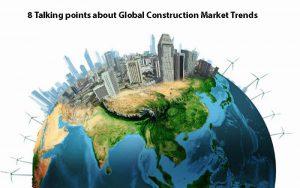 Global Construction Market Trends