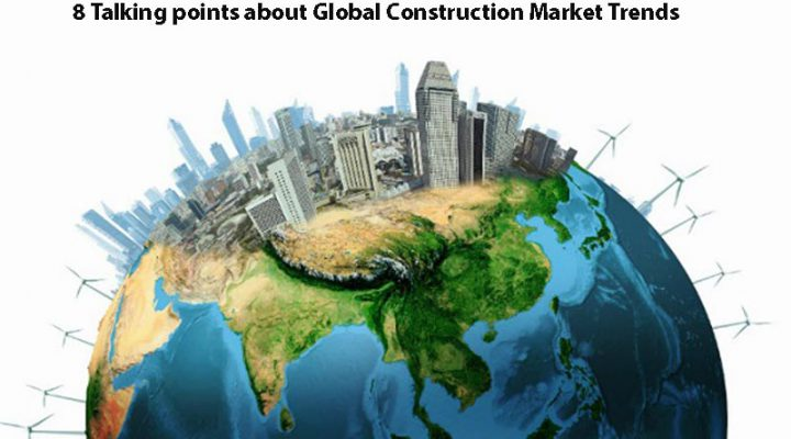Global Construction Market Trends