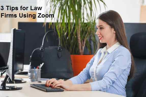 3 Tips for Law Firms Using Zoom