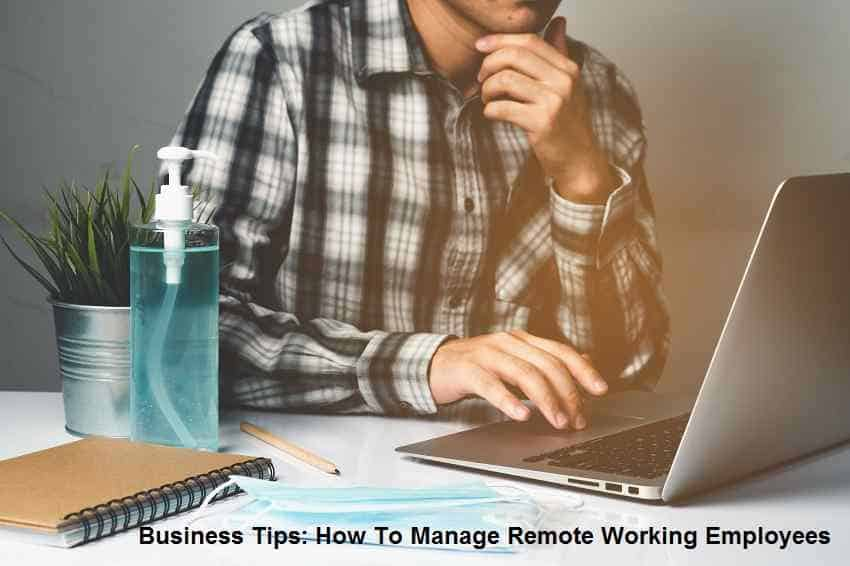 How To Manage Remote Working Employees