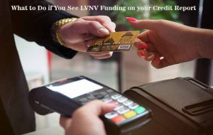 LVNV Funding on your Credit Report
