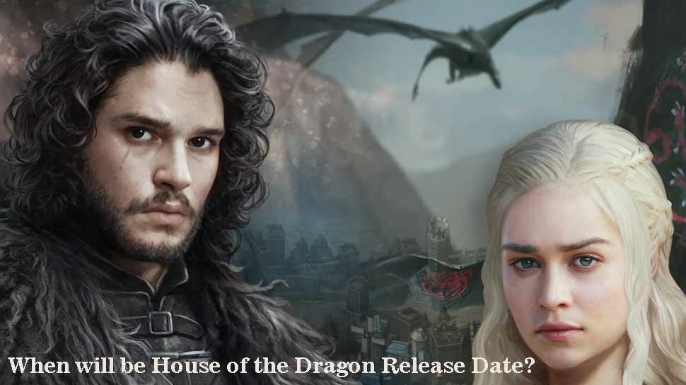 House of the Dragon Release Date