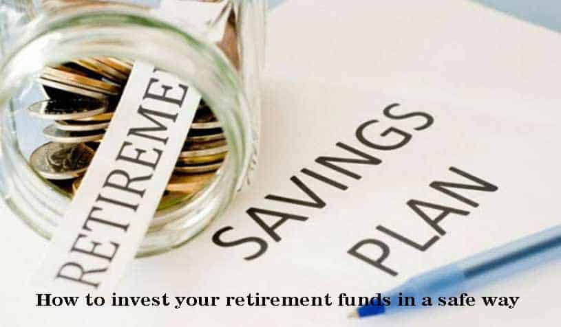 Invest your retirement funds