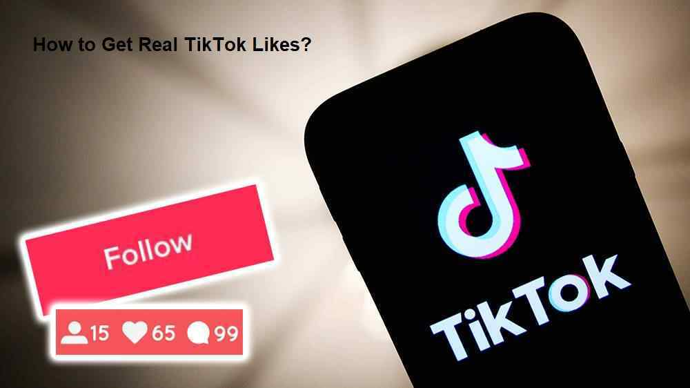 How to Get Real TikTok Likes
